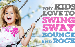 Balance and motion, why kids love to swing sway bounce and rock